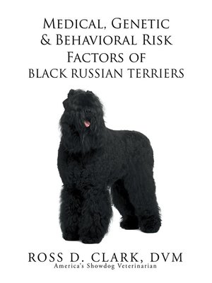 cover image of Medical, Genetic & Behavioral Risk Factors of Black Russian Terriers